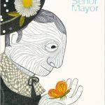 """El Alzheimer o la adopción reemplazan a las princesas. """"Señor Mayor"""", un relato sobre un hombre que disfruta de su jubilación hasta que llega el Alzheimer…"""
