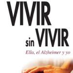 vivir-sin-vivir-ella-el-alzheimer-y-yo-9788415160533