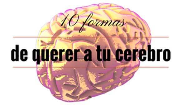 Cuidar el Cerebro: 10 sencillas formas titi