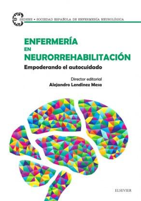 Enfermería en neurorrehabilitación: Empoderando el autocuidado lendinez-mesa9788491130369