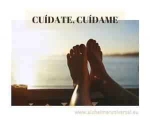Cuídate…tú. ! Y cuídate pero de verdad (Blog Alzheimer 2.0)
