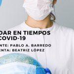 Cuidar en tiempos del COVID-19 Webinar 1ra Parte
