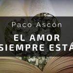 Un Poema al Amor de Paco Ascón