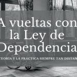 A vueltas con la Ley de Dependencia
