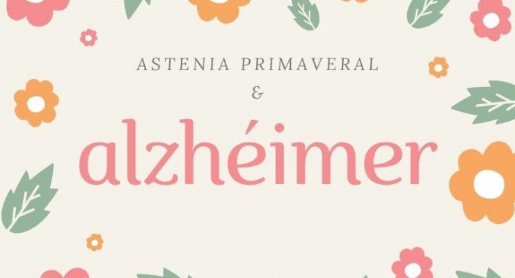 Astenia primaveral y Alzheimer